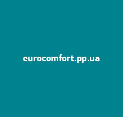 Euro Comfort (EuroComfort.pp.ua) отзывы о компании